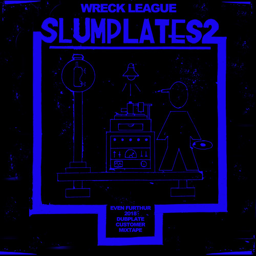 Wreck League - Slumplates 2 ( Even Furthur 2018 Dubplate Customers )
