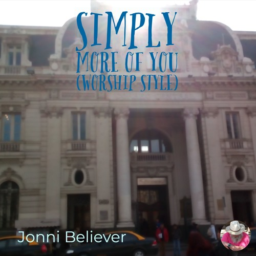Simply More of You  - Christian Praise Song 2019