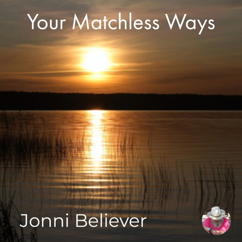 Your Matchless Ways - Christian Worship Song 2019