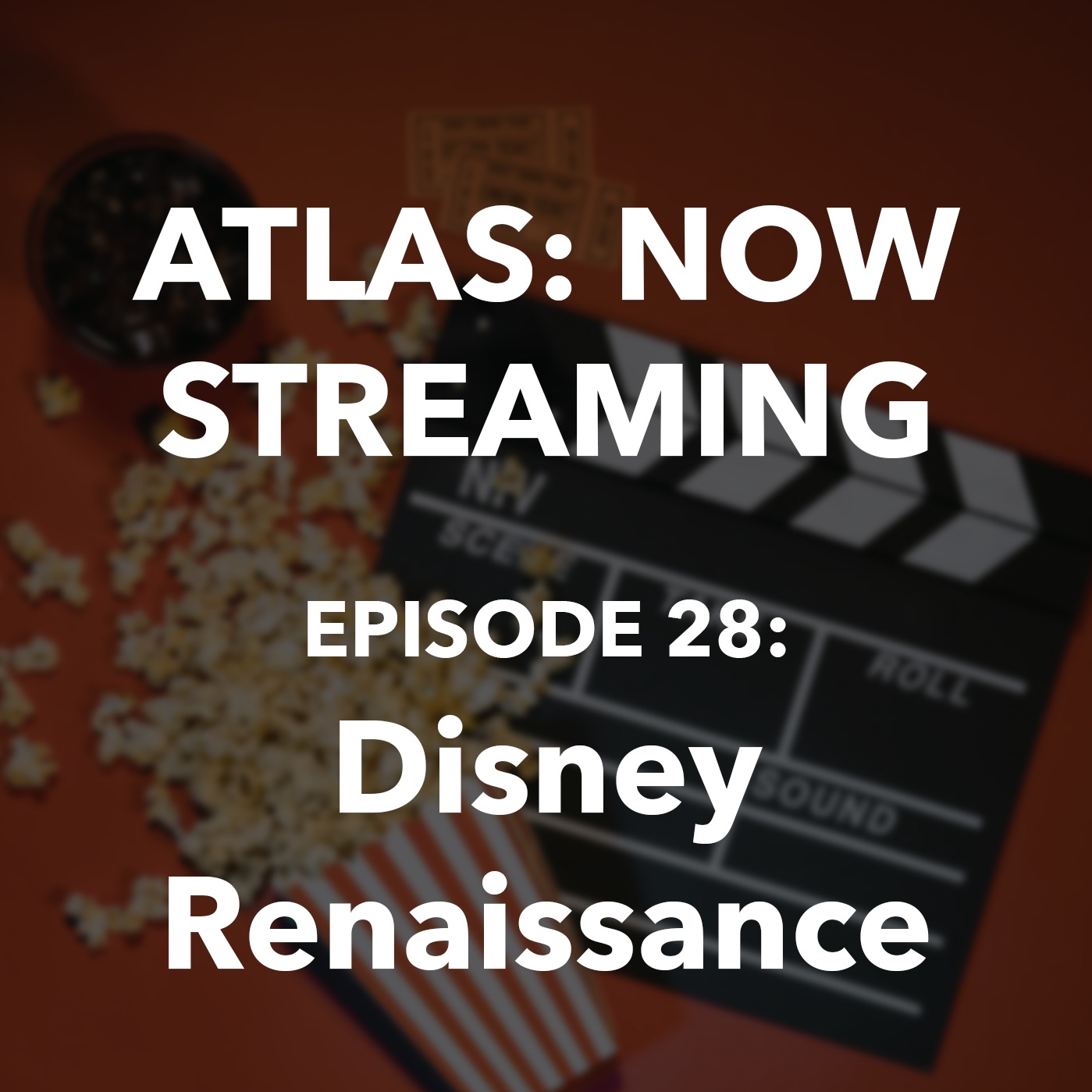 Atlas: Now Streaming Episode 28 - The Disney Renaissance