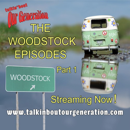 001.  THE WOODSTOCK EPISODES  Part One