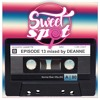Sweet Spot Radio Ep. 13 mixed by Deanne