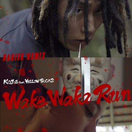 KOJOE - Wake Waka Run ft.¥ELLOW BUCKS NARISK Remix