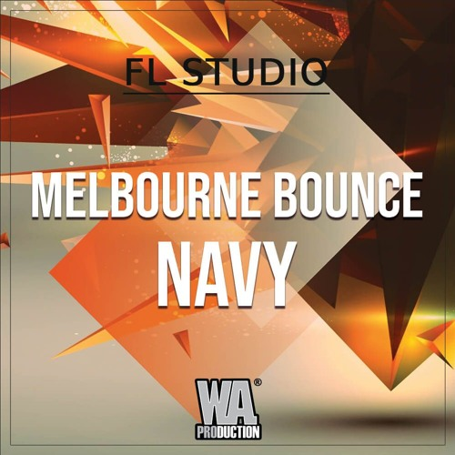Melbourne Bounce Navy | FL Studio Template (+ Samples, Stems & Sylenth1 / Serum Presets)