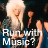 Run With Music?