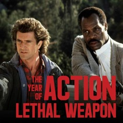 Episode 22 - Lethal Weapon