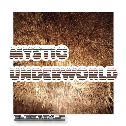 Audiomaker_Mystic Underworld