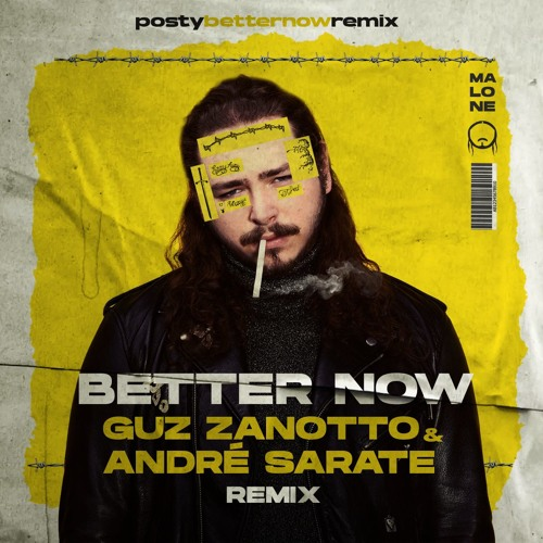 Post Malone Better Now: Better Now (Guz Zanotto & André Sarate Remix