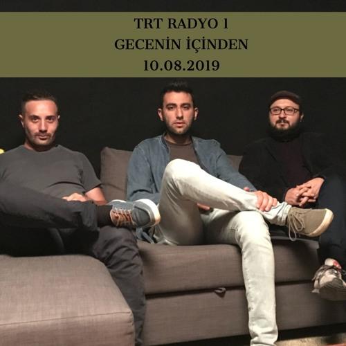 TRT Radyo 1 - Gecenin İçinden Programı Söyleşisi