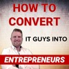CS 001: How To Convert IT Guys Into Entrepreneurs