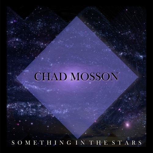 Chad Mosson Something In The Stars