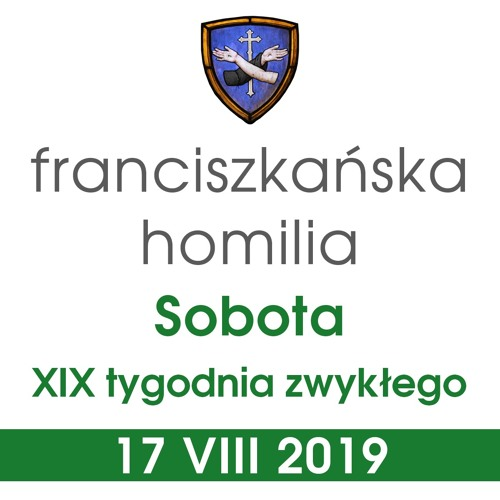 Homilia: sobota XIX tygodnia - 17 VIII 2019