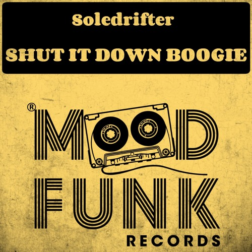 Soledrifter - SHUT IT DOWN BOOGIE // MFR193