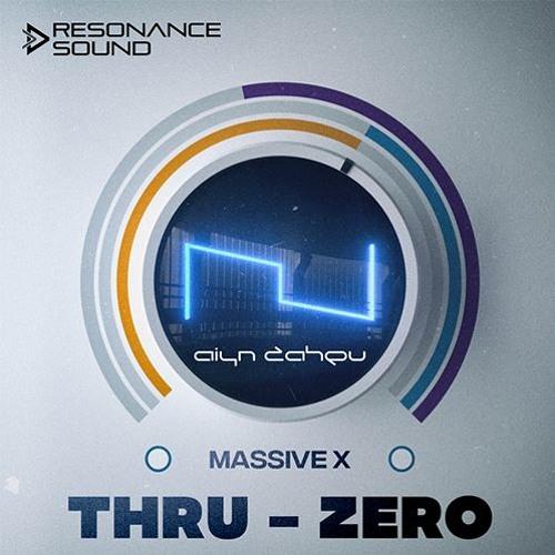 Aiyn Zahev Sounds - Thru-Zero Vol.1 Massive X Presets