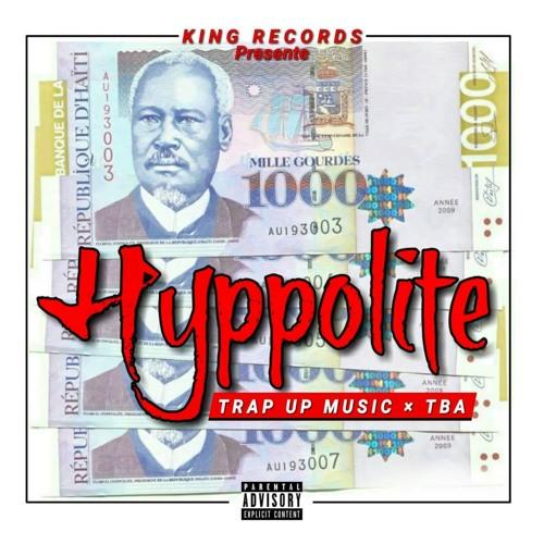 HYPPOLITE (TRAP UP MUSIC X TBA)