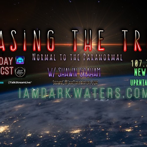 Chasing The Truth w Shawn Graham OPEN LINES August 17 2019