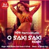 Download O Saki Saki Re Saki Saki _ Dj Vibration Remix Song_Dj Bikash (kjr) Mp3