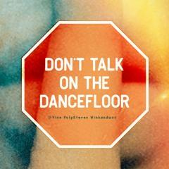 Don't Talk On The Dancefloor
