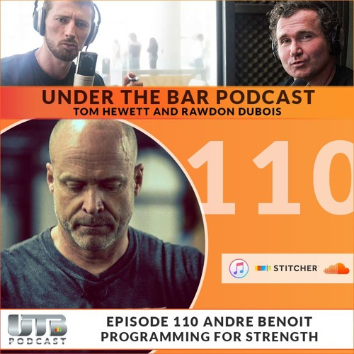 Andre Benoit - Early Poliquin Days & Strength Programming For Advanced Athletes Ep. 110 UTB Podcast