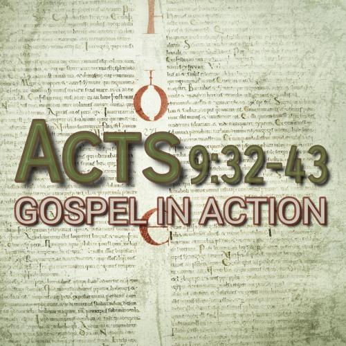 Acts 9:32-43 (preacher: Matt Banks)