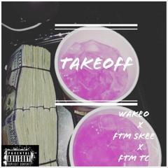 TakeOff Wakeo x FTM Skee x 4WayTc