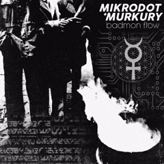 Mikrodot x Murkury - Badmon Flow