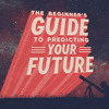 The Beginners Guide To Predicting Your Future -- Part 3 Shiny