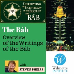 Overview of the Writings of the Báb - Steven Phelps