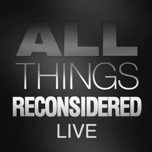 All Things Reconsidered Live #125