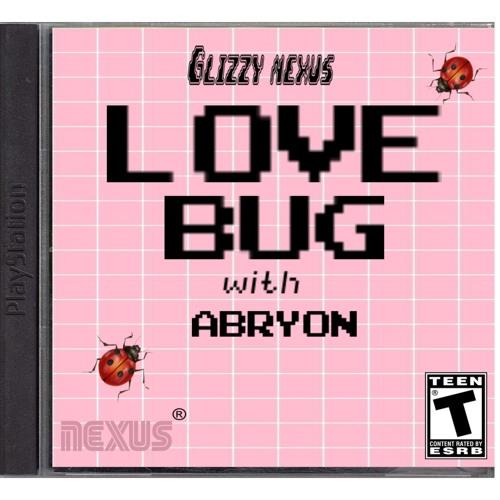 "Glizzy Nexus Feat. Abryon ""LOVE BUG"" (prod. Glizzy Nexus) (Official Audio)"