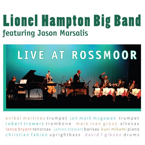 "Lionel Hampton Big Band feat. Jason Marsalis ""Live At Rossmoor"""