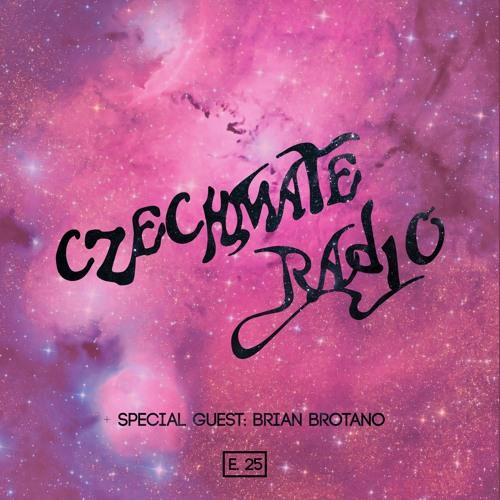 Czechmate Radio 025 Feat. Brian Brotano