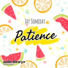 Patience - Jay Someday [Audio Library Release] · Free Copyright-safe Music