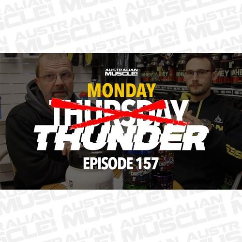 Monday Thunder? Episode 157 Podcast!