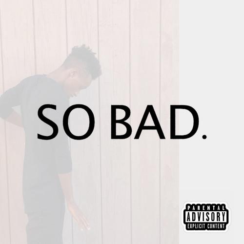So Bad.