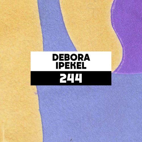 Dekmantel Podcast 244 - Debora Ipekel