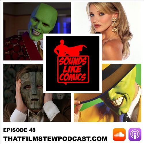 Sounds Like Comics Ep 48 - The Mask (Movie 1994)