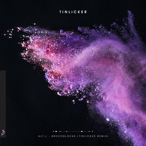alt-J - Breezeblocks (Tinlicker Remix)
