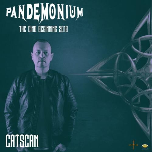 Catscan - Pandemonium The End/Beginning 2018