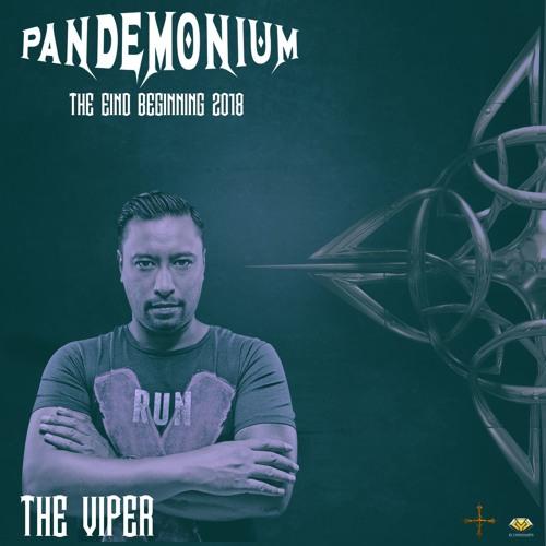 The Viper - Pandemonium The End/Beginning 2018