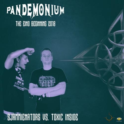 Sjammienators vs. Toxic Inside - Pandemonium The End/Beginning 2018