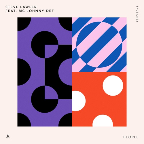 Steve Lawler feat MC Johnny Def — People — Truesoul — TRUE12123