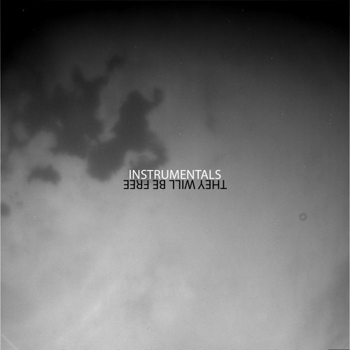 THEY WILL BE FREE (Instrumentals)