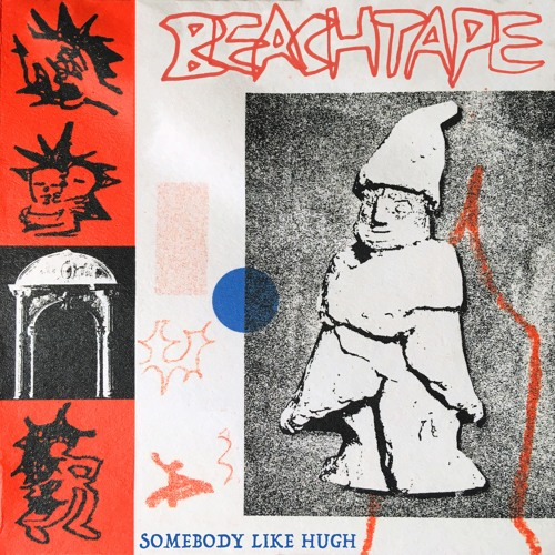 Beachtape - Somebody Like Hugh