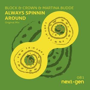 Block & Crown & Martina Budde - Always Spinnin' Around mp3