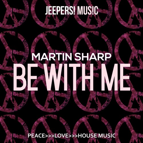 Martin Sharp - Be With Me - Edit