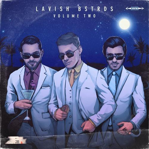 Lavish Bstrds Vol 2 - Preview (Lo-Fi)