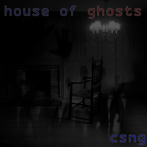 House of Ghosts (available for remixing)