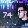 Download Young Tye Presents - HD Takeover Radio 74 Mp3