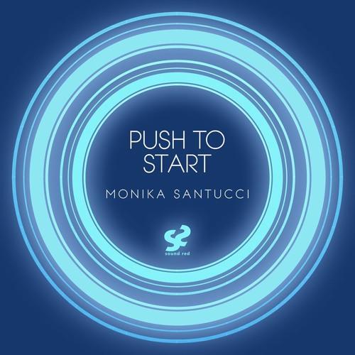 Monika Santucci - Push to Start